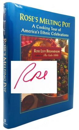 ROSE'S MELTING POT A Cooking Tour of America's Ethnic Celebrations
