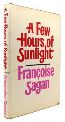 A FEW HOURS OF SUNLIGHT. Francoise Sagan