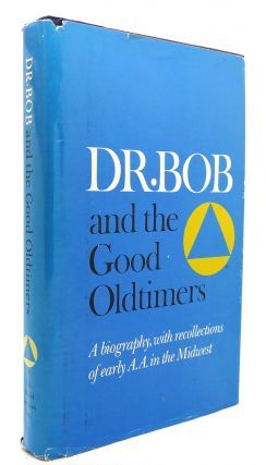 DR. BOB AND THE GOOD OLDTIMERS. Alcoholics Anonymous bill wilson
