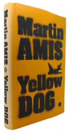 YELLOW DOG. Martin Amis.