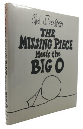 THE MISSING PIECE MEETS THE BIG O. Shel Silverstein.