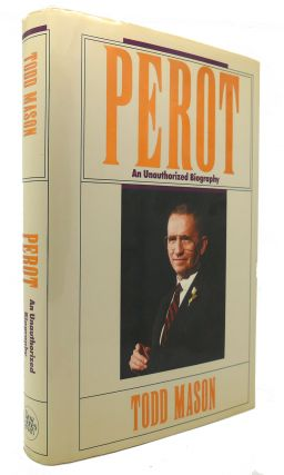 PEROT An Unauthorized Biography