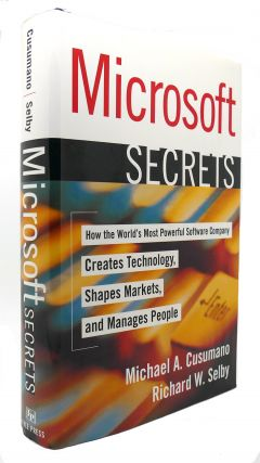MICROSOFT SECRETS How the World's Most Powerful Software Company Creates Technology, Shapes Markets, and Manages People. Michael A. Cusumano.