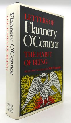 THE HABIT OF BEING Letters of Flannery O'Connor. Flannery O'Connor, Sally Fitzgerald