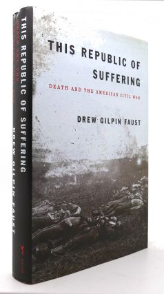 THIS REPUBLIC OF SUFFERING Death and the American Civil War