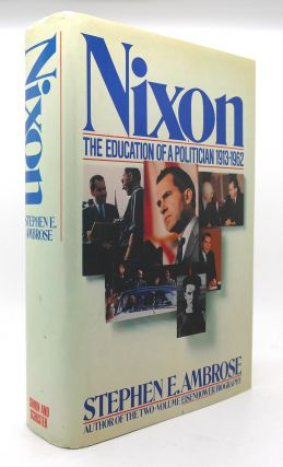 NIXON The Education of a Politician 1913-1962