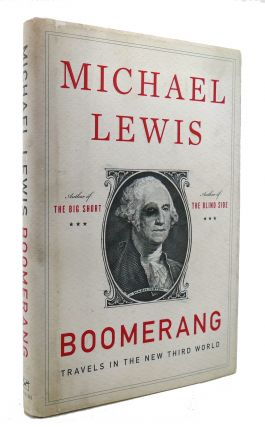 BOOMERANG Travels in the New Third World. Michael Lewis