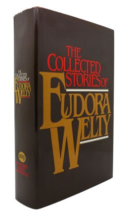 THE COLLECTED STORIES OF EUDORA WELTY. Eudora Welty