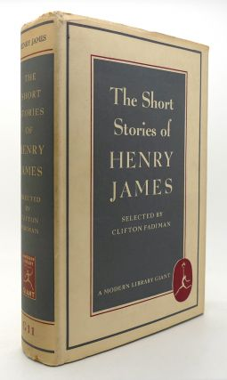 THE SHORT STORIES OF HENRY JAMES Modern Library #G 11. Clifton Fadiman