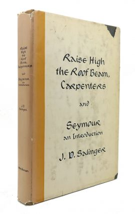 RAISE HIGH THE ROOF BEAM, CARPENTERS AND SEYMOUR AN INTRODUCTION. J. D. Salinger