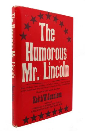 THE HUMOROUS MR. LINCOLN. Keith W. Jennison