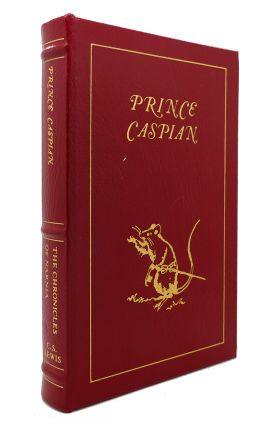 PRINCE CASPIAN THE RETURN TO NARNIA / BOOK TWO IN THE CHRONICLES Easton Press. C. S. Lewis