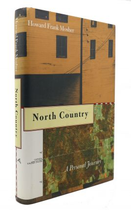 NORTH COUNTRY A Personal Journey. Howard Frank Mosher