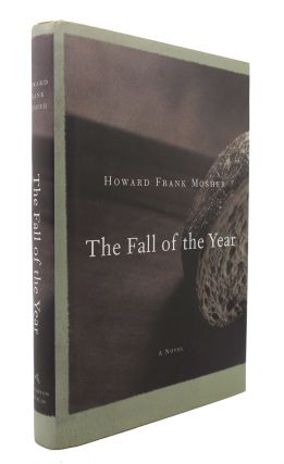 THE FALL OF THE YEAR. Howard Frank Mosher