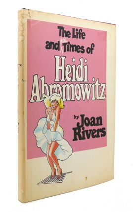 THE LIFE AND HARD TIMES OF HEIDI ABROMOWITZ. Joan Rivers