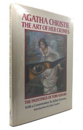 AGATHA CHRISTIE The Art of Her Crimes the Paintings of Tom Adams. Agatha Christie