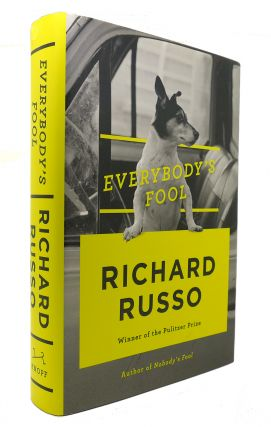 EVERYBODY'S FOOL A Novel. Richard Russo