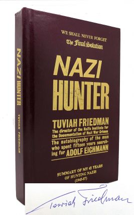 NAZI HUNTER Signed 1st the Autobiography of the Man Who Spent Fifteen Years Searching for Adolf...