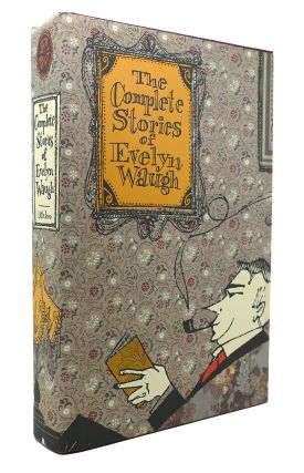 THE COMPLETE STORIES OF EVELYN WAUGH. Evelyn Waugh