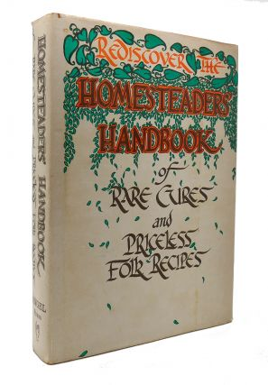 REDISCOVER THE HOMESTEADERS' HANDBOOK OF RARE CURES AND PRICELESS FOLK RECIPES. Angel Press