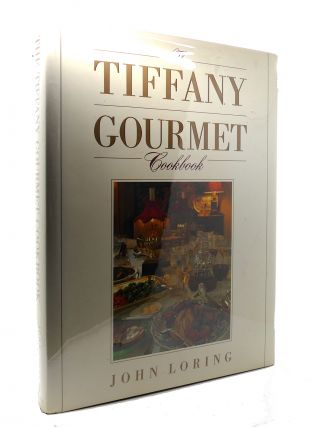 THE TIFFANY GOURMET COOKBOOK. John Loring