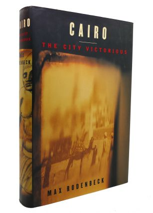 CAIRO The City Victorious. Max Rodenbeck