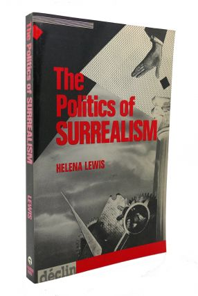 THE POLITICS OF SURREALISM