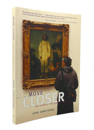 MOVE CLOSER An Intimate Philosophy of Art