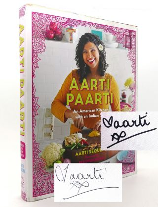 AARTI PAARTI SIGNED 1st an American Kitchen with an Indian Soul. Aarti Sequeira