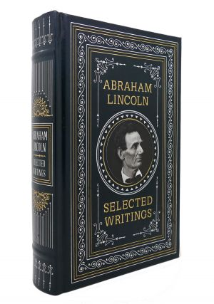 ABRAHAM LINCOLN Selected Writings Hardcover. Abraham Lincoln