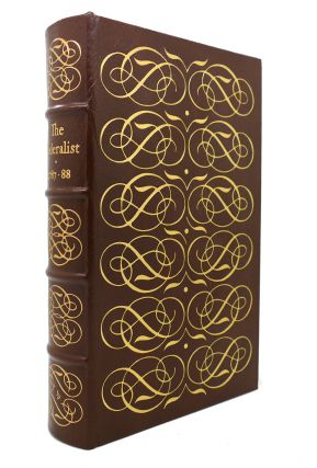 FEDERALIST OR THE NEW CONSTITUTION Easton Press. James Madison Alexander Hamilton, John Jay