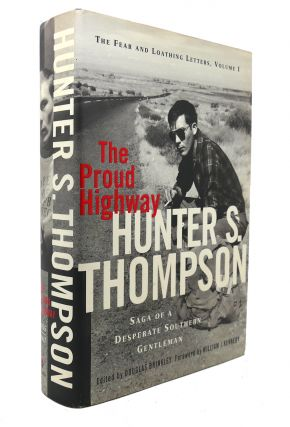 THE PROUD HIGHWAY Saga of a Desperate Southern Gentleman (Vol 1). Hunter S. Thompson