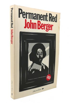 PERMANENT RED Essays in Seeing. John Berger