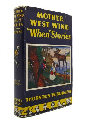 "MOTHER WEST WIND ""WHEN"" STORIES. Thornton W. Burgess"