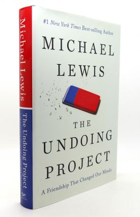 THE UNDOING PROJECT A Friendship That Changed Our Minds. Michael Lewis