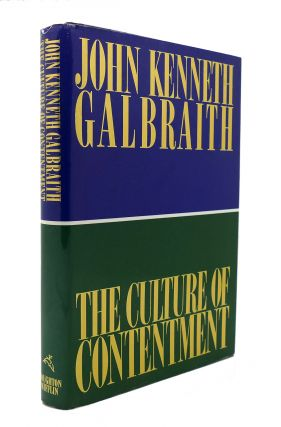 THE CULTURE OF CONTENTMENT. John Kenneth Galbraith