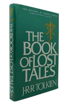 THE BOOK OF LOST TALES PART ONE : the History of Middle Earth. J. R. R. Tolkien