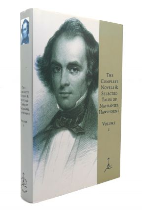THE COMPLETE NOVELS AND SELECTED TALES Volume I. Nathaniel Hawthorne