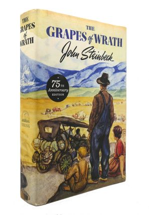 THE GRAPES OF WRATH 75Th Anniversary Edition. John Steinbeck