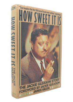 HOW SWEET IT IS THE JACKIE GLEASON STORY. James Bacon