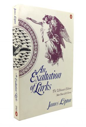 AN EXALTATION OF LARKS The Ultimate Edition. James Lipton