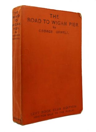 THE ROAD TO WIGAN PIER. George Orwell