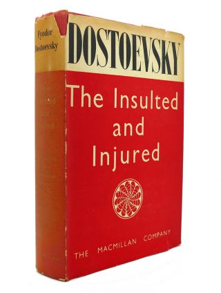 THE INSULTED AND INJURED. Fyodor Dostoevsky