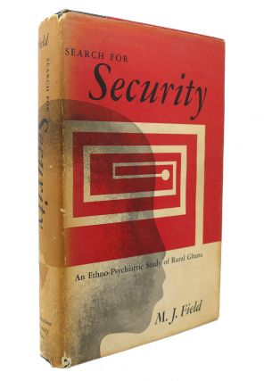 SEARCH FOR SECURITY An ethno-psychiatric study of Rural Ghana. M. J. Field