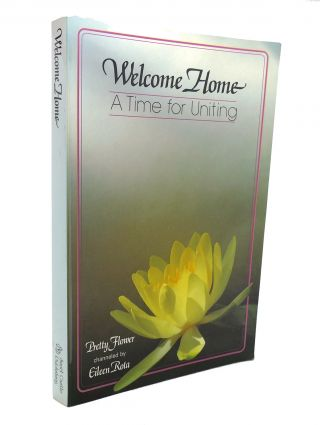 WELCOME HOME A Time for Uniting