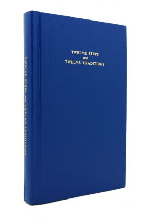 TWELVE STEPS AND TWELVE TRADITIONS. Bill Wilson Alcoholics Anonymous