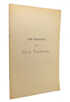 THE MASSACRE NEAR OLD TAPPAN