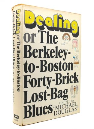 DEALING OR THE BERKELEY-TO-BOSTON FORTY-BRICK LOST-BAG BLUES. Michael Crichton, Michael Douglas