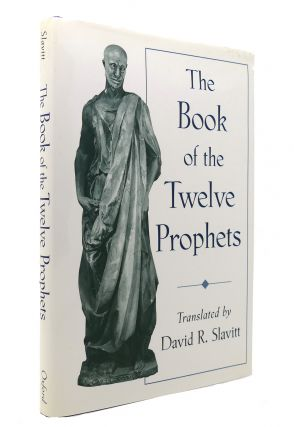 THE BOOK OF THE TWELVE PROPHETS. David R. Slavitt