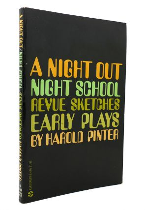 A NIGHT OUT / NIGHT SCHOOL / REVUE SKETCHES EARLY PLAYS. Harold Pinter